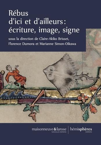 C.-A. Brisset, F. Dumora, M. Simon-Oikawa (dir.), Rébus d'ici et d'ailleurs : écriture, image, signe