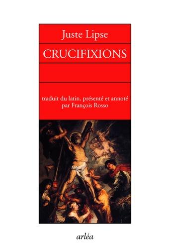 Juste Lipse, Crucifixions en trois livres pour servir l'histoire sainte et profan