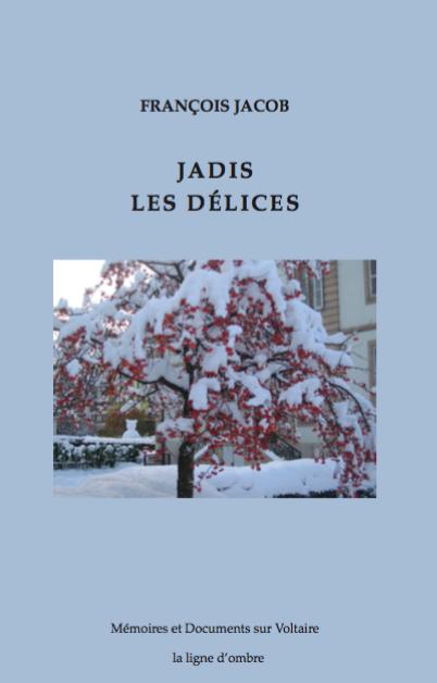 Fr. Jacob, Jadis les Délices