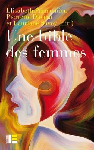 É. Parmentier, P. Daviau, L. Savoy, Une bible des femmes. Vingt théologiennes relisent des textes controversés