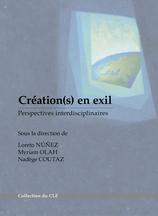 Núñez L., Olah M. et Coutaz N. (dir.), Création(s) en exil. Perspectives interdisciplinaires