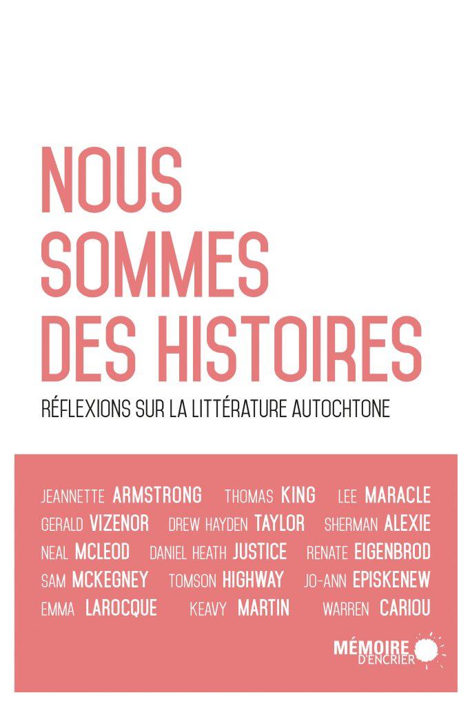 M.-H. Jeannotte, J. Lamy, I. St-Amand (dir.), Nous sommes des histoires : réflexions sur la littérature autochtone