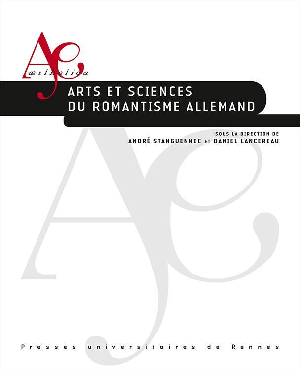 A. Stanguennec et D. Lancereau (dir.), Arts et sciences du romantisme allemand