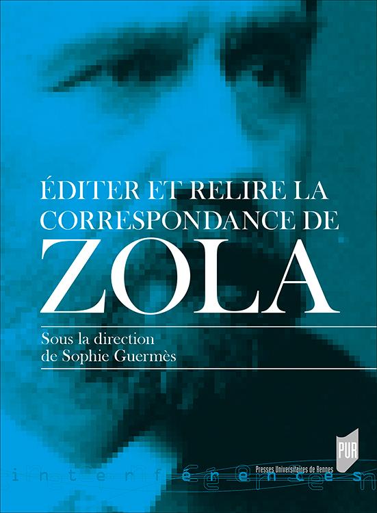 S. Guermès (dir.), Éditer et relire la correspondance de Zola