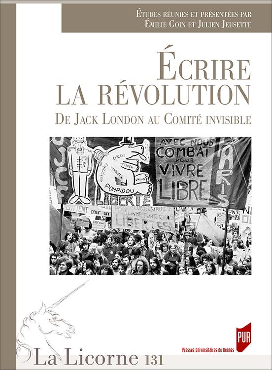 É. Goin et J. Jeusette (dir.), Écrire la révolution. De Jack London au Comité invisible