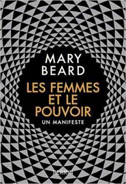 M. Beard, Les femmes et le pouvoir. Un manifeste