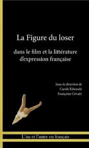 C. Edwards, F. Cévaër (dir), La figure du Loser dans le film et la littérature d'expression française