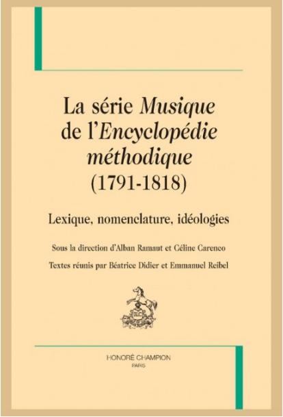 A. Ramaut et C. Carenco (dir.), La série Musique de l'Encyclopédie méthodique (1791-1818). Lexique, nomenclature, idéologies