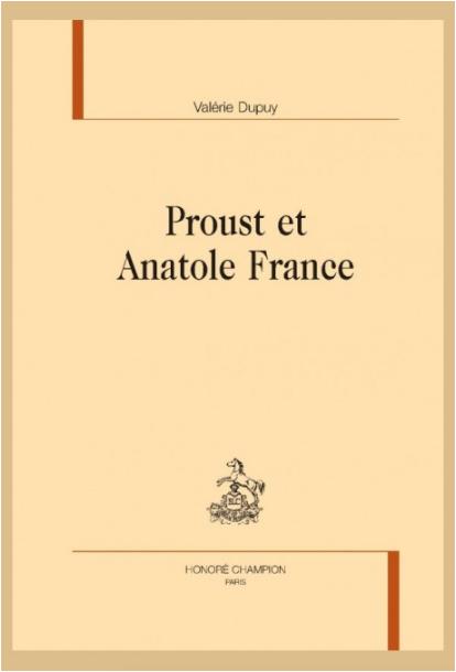 V. Dupuy, Proust et Anatole France