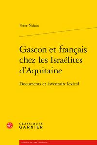 P. Nahon, Gascon et français chez les Israélites d'Aquitaine. Documents et inventaire lexical