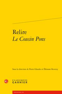 P. Glaudes, É. Reverzy (dir.), Relire Le Cousin Pons