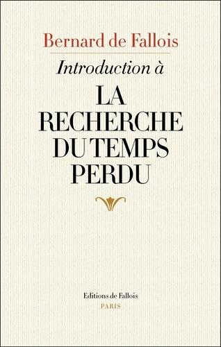 B. de Fallois, Introduction à la Recherche du temps perdu