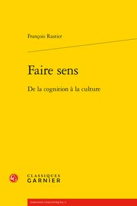 F. Rastier, Faire sens. De la cognition à la culture