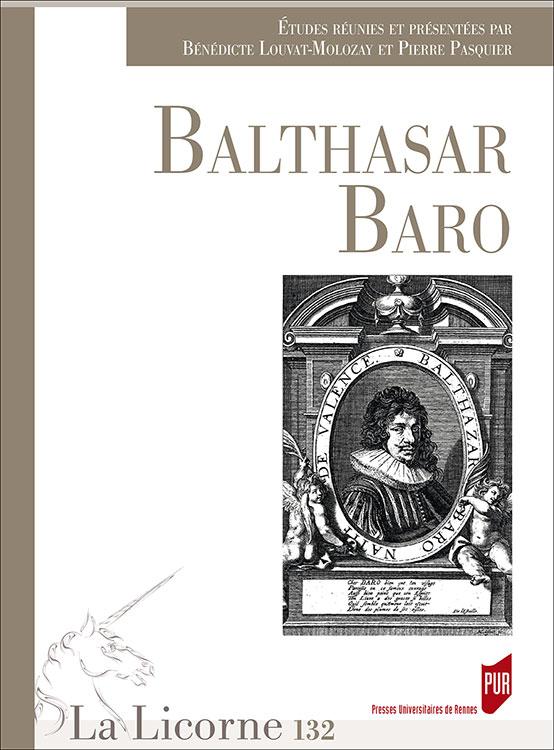 Balthasar Baro (La Licorne, n° 132, B. Louvat & P. Pasquier, dir.)