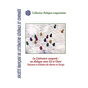 Ch. Krauss, K. Zieger, dir., La Littérature comparée : un dialogue entre Est et Ouest Naissance et évolution des théories en Europe