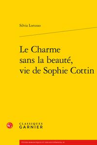 S. Lorusso, Le Charme sans la beauté, vie de Sophie Cottin