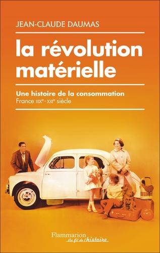 J.-C. Daumas, La révolution matérielle - Une histoire de la consommation (France XIXe-XXIe s.)