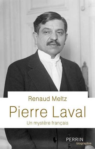 R. Meltz, Pierre Laval. Un mystère français
