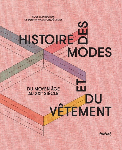 D. Bruna, C. Demey (dir.), Histoire des modes et du vêtement.Du Moyen Age au XXIe s.