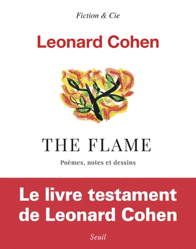 Leonard Cohen, The Flame. Poèmes, notes et dessins