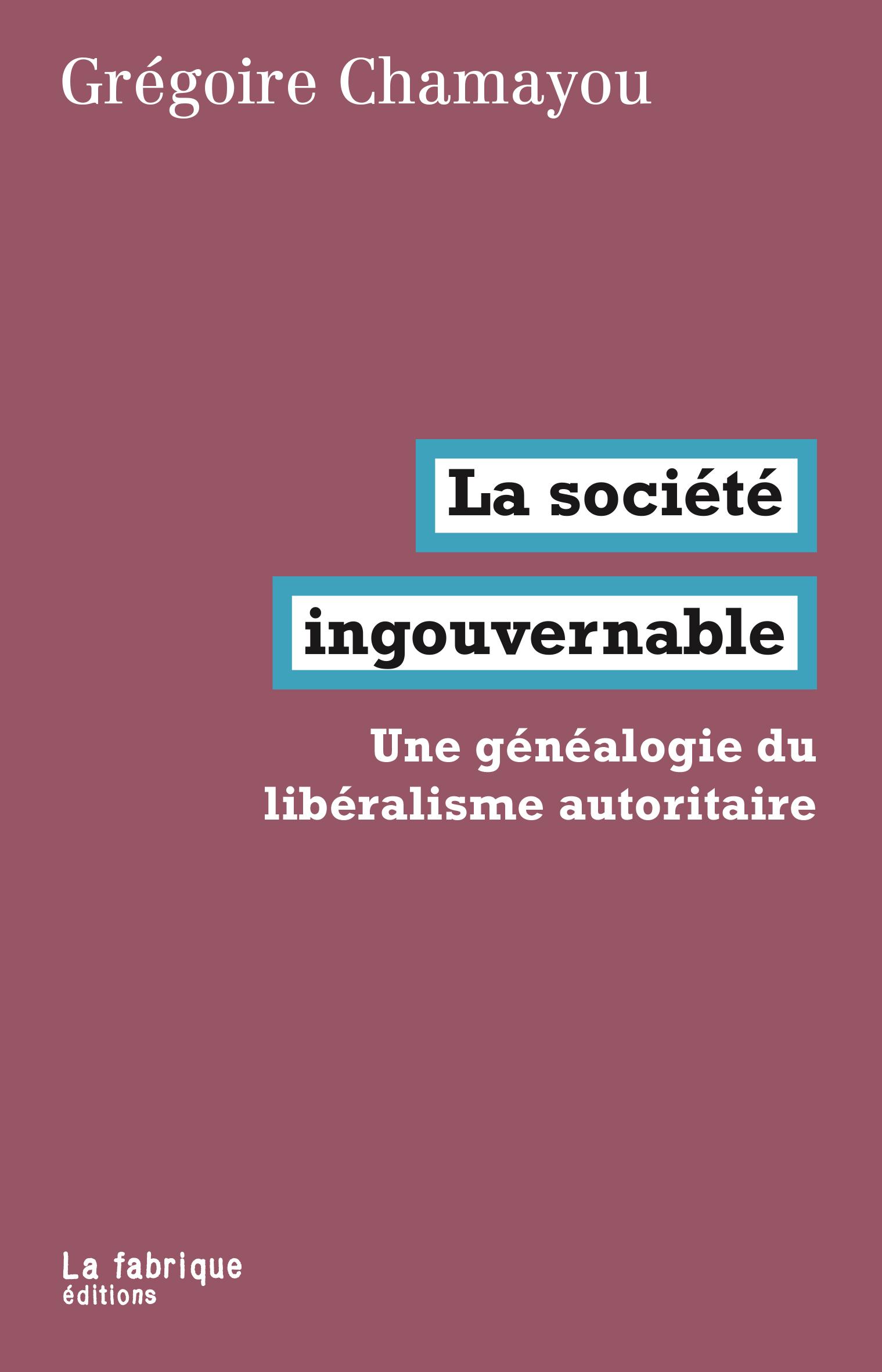 G. Chamayou, La société ingouvernable. Une généalogie du libéralisme autoritaire