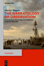 M. Wagner, The Narratology of Observation. Studies in a Technique of European Literary Realism