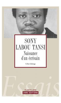 C. Gahungu, Sony Labou Tansi. Naissance d'un écrivain