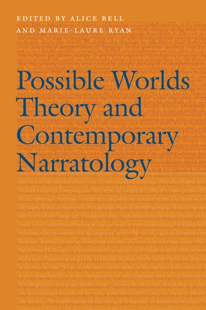 A. Bell, M-L. Ryan (dir.), Possible Worlds Theory and Contemporary Narratology