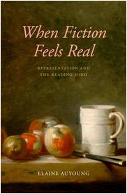 E. Auyoung, When Fiction Feels Real. Representation and the Reading Mind