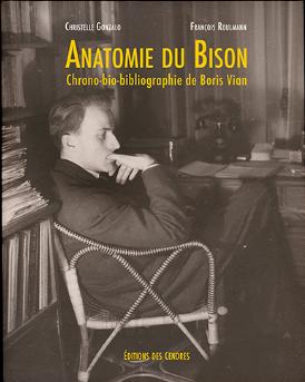 C. Gonzalo, F. Roulmann : Anatomie du Bison, chrono-bio-bibliographie de Boris Vian