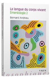 B. Andrieu, La langue du corps vivant. Émersiologie 2