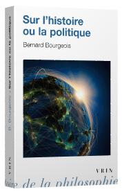 B. Bourgeois, Sur l'histoire ou la politique