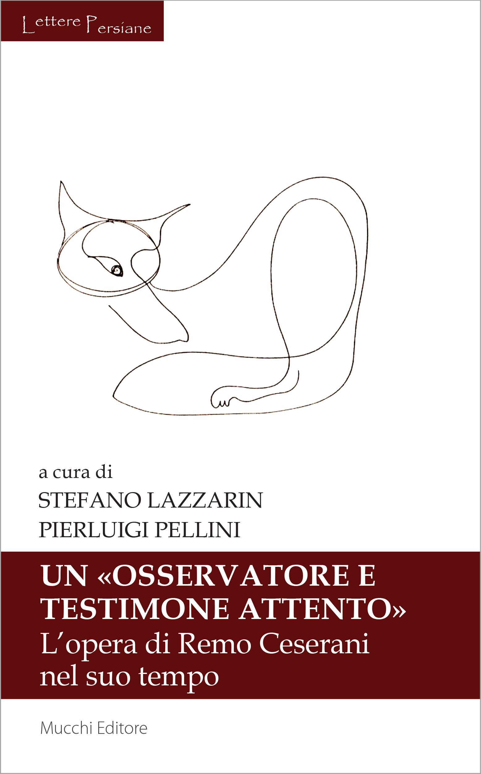 S. Lazzarin, P. Pellini (dir.), Un «osservatore e testimone attento». L'opera di Remo Ceserani nel suo tempo