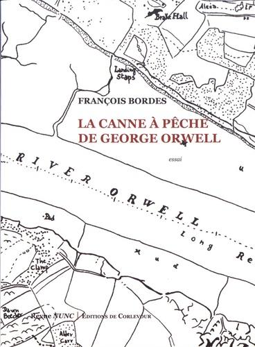 F. Borde, La Canne à pêche de George Orwell