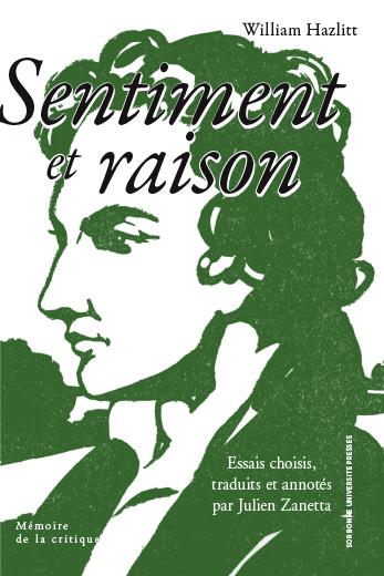W. Hazlitt, Sentiment et raison (éd. J. Zanetta, préf. P Lombardo)