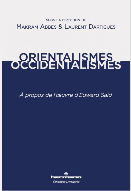 M. Abbès, L. Dartigues (dir.), Orientalismes/occidentalismes. À propos de l'œuvre d'Edward Said