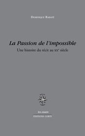D. Rabaté, La Passion de l'impossible. Une histoire du récit au XXe siècle