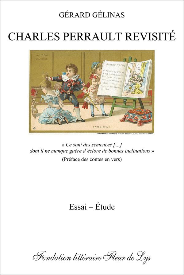 G. Gélinas, <em>Charles Perrault revisité</em>