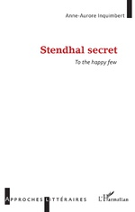 A.-A. Inquimbert, Stendhal secret. To the happy few