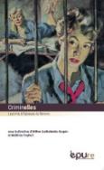 H. Barthelmebs-Raguin, M. Freyheit (dir.), Criminelles : le crime à l'épreuve du féminin