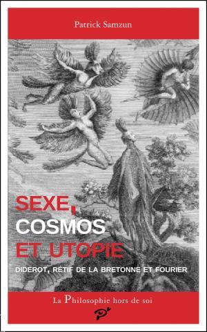 P. Samzun, Sexe, cosmos et utopie. Diderot, Rétif de la Bretonne et Fourier