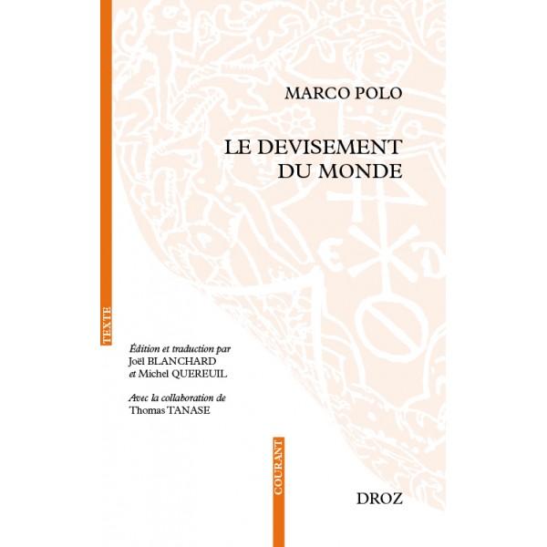 Marco Polo, Le devisement du monde (éd. J. Blanchard, M. Quereuil, collab. de Th. Tanase)