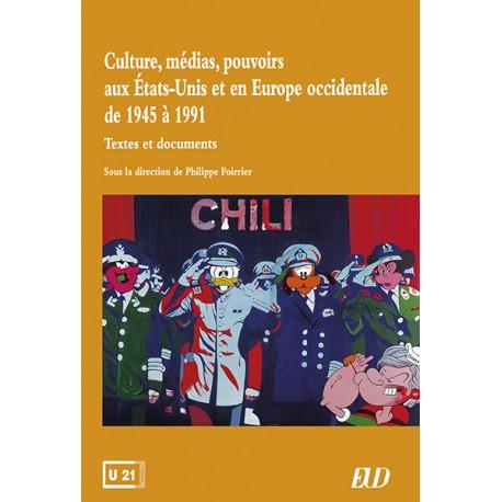 P. Poirrier (dir.), Culture, médias, pouvoirs aux États-Unis et en Europe occidentale, 1945-1991. Textes & documents.