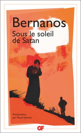 Georges Bernanos, Sous le soleil de Satan (éd. M. Schmitt, GF-Flammarion)