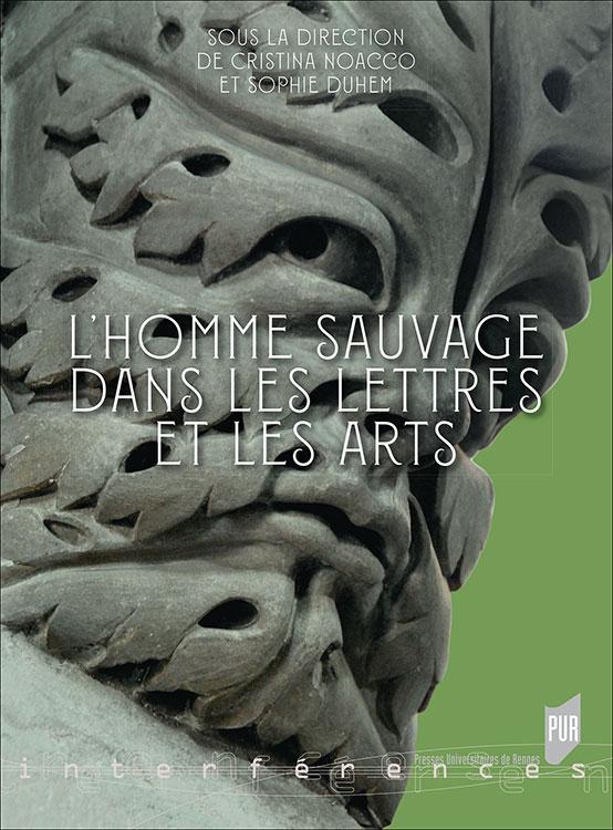 C. Noacco et S. Duhem (dir.),L'Homme sauvage dans les lettres et les arts