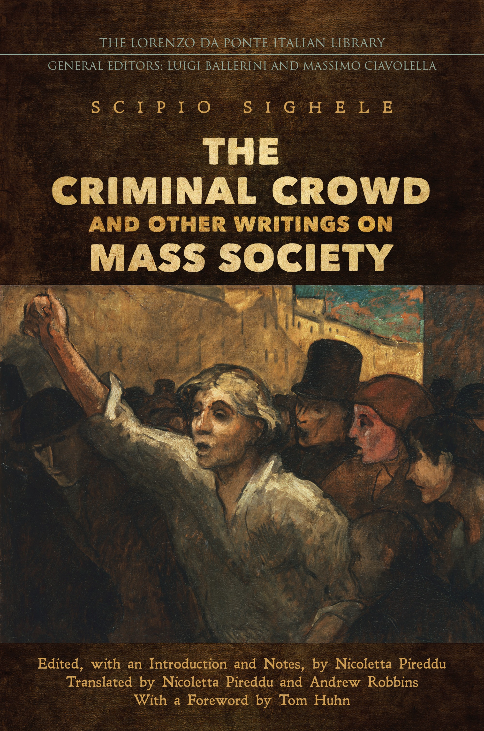 S. Sighele, The Criminal Crowd and Other Writings on Mass Society