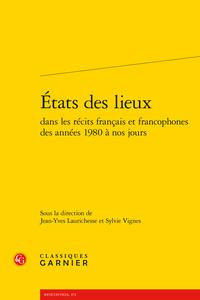 J-Y. Laurichesse, S. Vignes (dir.), États des lieux dans les récits français et francophones des années 1980 à nos jours