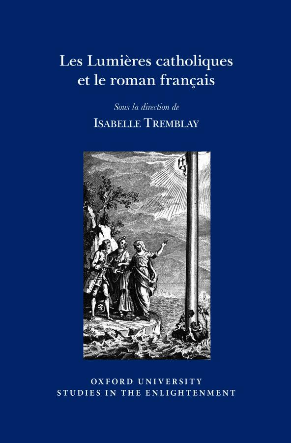I. Tremblay(dir.),Les Lumières catholiques et le roman français