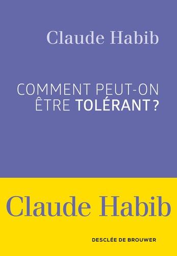 C. Habib, Comment peut-on être tolérant ?