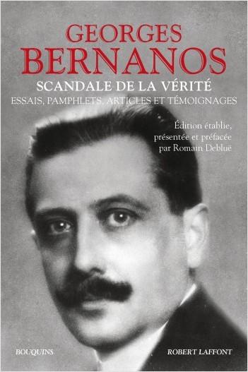 G. Bernanos, Scandale de la vérité. Essais, pamphlets, articles et témoignages (éd. R. Debluë, coll. Bouquins)